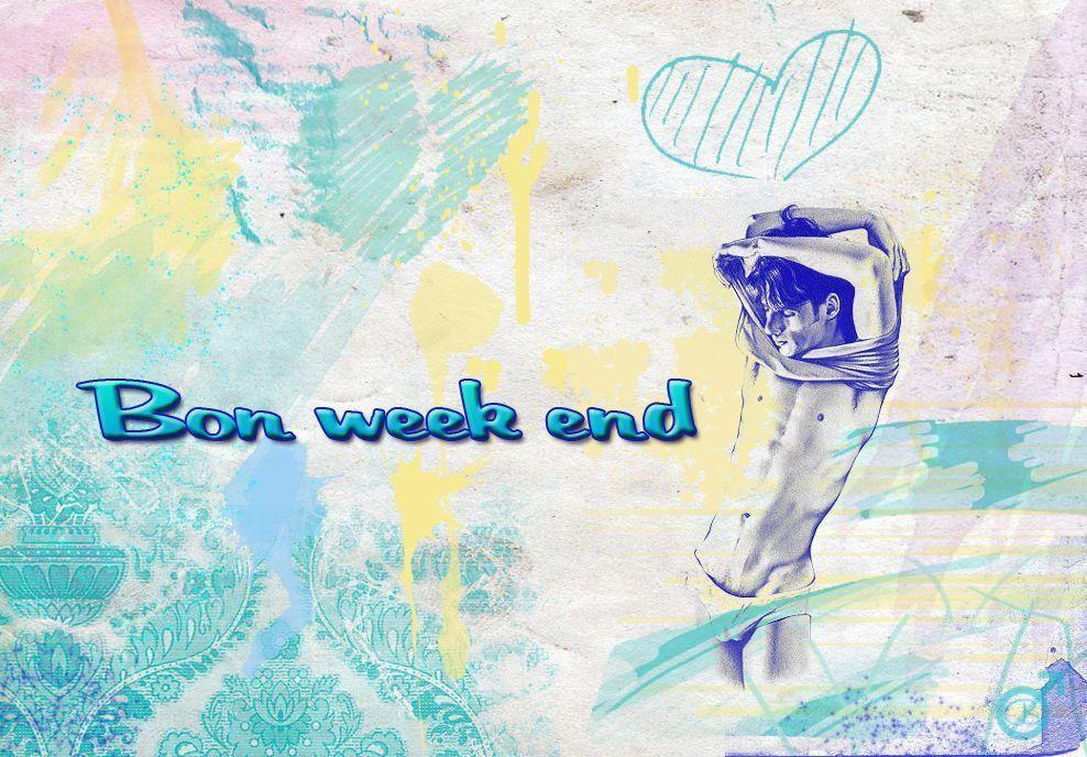 Good week end - Week end a nice ...
